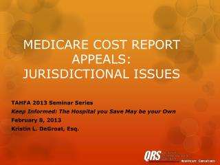 MEDICARE COST REPORT APPEALS: JURISDICTIONAL ISSUES