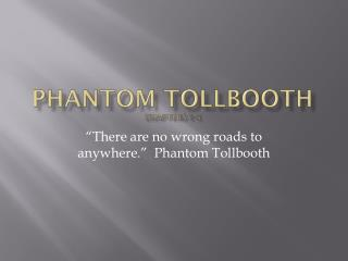 Phantom Tollbooth Chapters 1-5