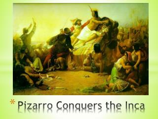 Pizarro Conquers the Inca