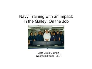 Navy Training with an Impact:  In the Galley, On the Job