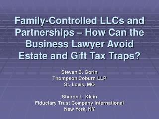 Family-Controlled LLCs and Partnerships – How Can the Business Lawyer Avoid Estate and Gift Tax Traps?