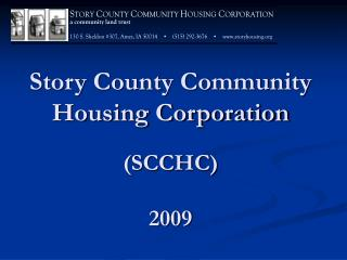 Story County Community Housing Corporation  SCCHC  2009