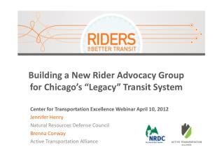 "Building a New Rider Advocacy Group  for Chicago's ""Legacy"" Transit System"