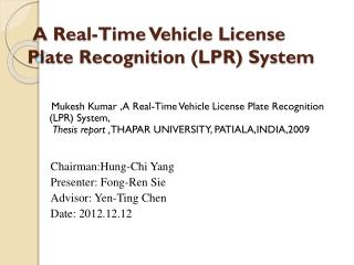 A Real-Time Vehicle License Plate Recognition (LPR) System