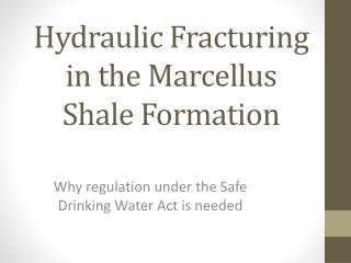 Hydraulic Fracturing in the Marcellus Shale Formation