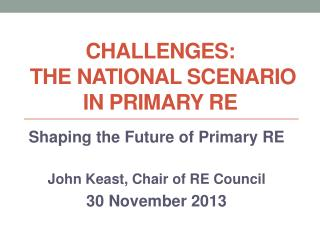 CHALLENGES:   THE NATIONAL SCENARIO  IN PRIMARY RE