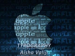 TYPOGRAPHY Aisha Valiji