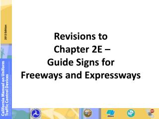 Revisions to  Chapter 2E –  Guide Signs for Freeways and Expressways