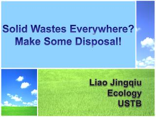 Solid Wastes Everywhere? Make Some Disposal!