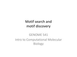 Motif search and motif discovery