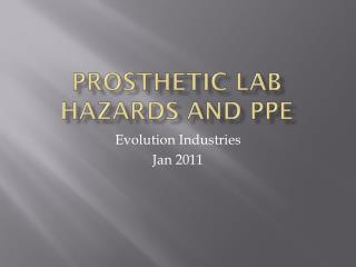 Prosthetic Lab Hazards and PPE