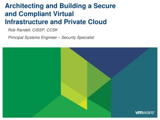 Architecting and Building a Secure and Compliant Virtual Infrastructure and Private Cloud