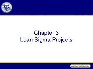 Chapter  3 Lean Sigma Projects