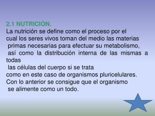 2.1 NUTRICIÓN. La nutrición se define como el proceso por el