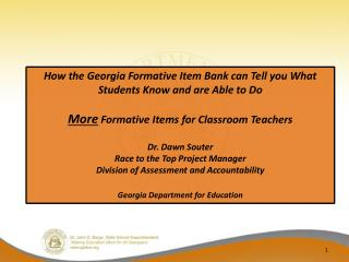 How  the Georgia Formative Item Bank can Tell  you What Students  Know and are Able to  Do