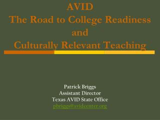 AVID The Road to College Readiness and Culturally Relevant Teaching