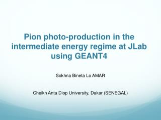 Pion photo-production in the intermediate energy regime at  JLab  using GEANT4