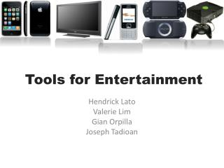 Tools for Entertainment