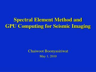 Spectral Element Method and GPU Computing for Seismic Imaging