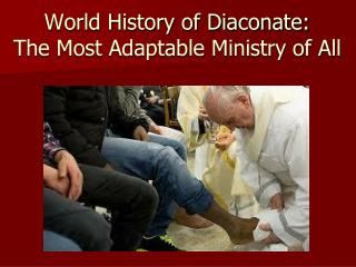 World History of Diaconate: The Most Adaptable Ministry of All