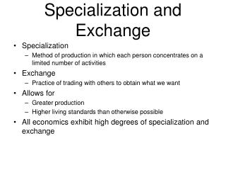 Specialization and Exchange