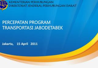 PERCEPATAN PROGRAM  TRANSPORTASI JABODETABEK