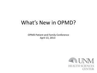 What's New in OPMD? OPMD Patient and Family Conference