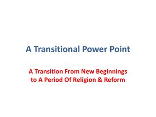 A Transitional Power Point