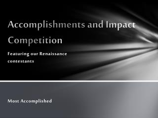 Accomplishments and Impact Competition