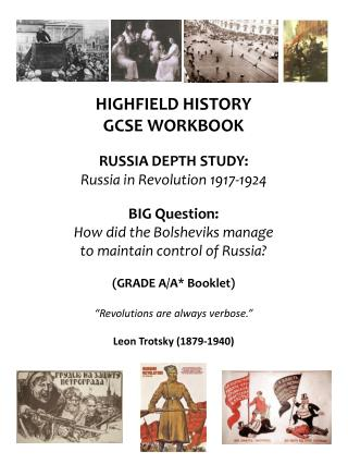 HIGHFIELD HISTORY GCSE WORKBOOK RUSSIA DEPTH STUDY: Russia in Revolution 1917-1924 BIG Question: