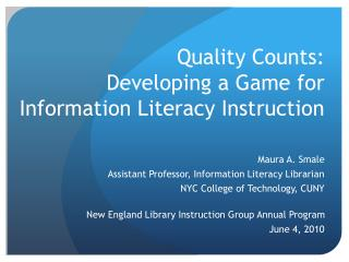 Quality Counts: Developing a Game for Information Literacy Instruction