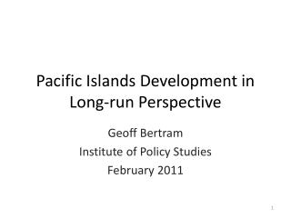 Pacific Islands Development in Long-run Perspective