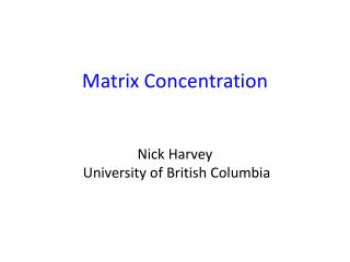 Matrix Concentration