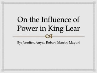 On the Influence of Power in King Lear