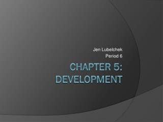 Chapter 5: Development