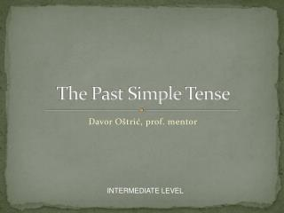 The  P ast Simple Tense