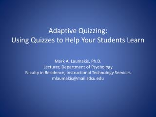 Adaptive Quizzing:  Using Quizzes to Help Your Students Learn