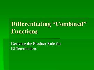 "Differentiating ""Combined"" Functions"