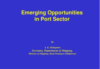 Emerging Opportunities   in Port Sector