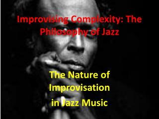 Improvising Complexity: The Philosophy of Jazz