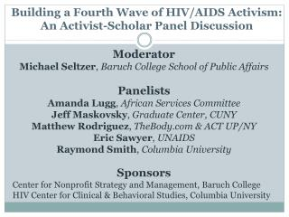 Building a Fourth Wave of HIV/AIDS Activism: An Activist-Scholar Panel Discussion