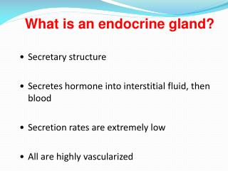 What is an endocrine gland?