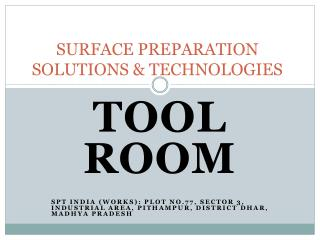 SURFACE PREPARATION SOLUTIONS & TECHNOLOGIES