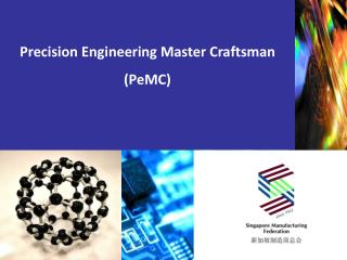 Precision Engineering Master Craftsman (PeMC)