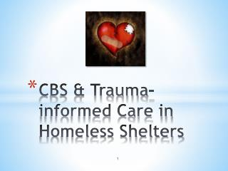 CBS & Trauma-informed Care in Homeless Shelters