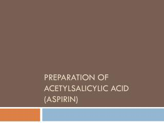 Preparation of Acetylsalicylic Acid (Aspirin)