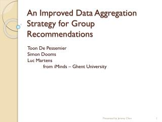 An Improved Data Aggregation Strategy for Group Recommendations