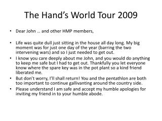 The Hand's World Tour 2009