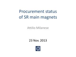 Procurement status                        of  SR  main magnets
