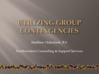 Utilizing group Contingencies